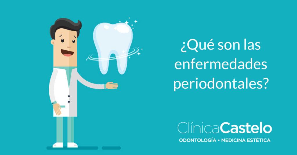 Enfermedades periodontales. Clínica Castelo - Periodoncista en Madrid